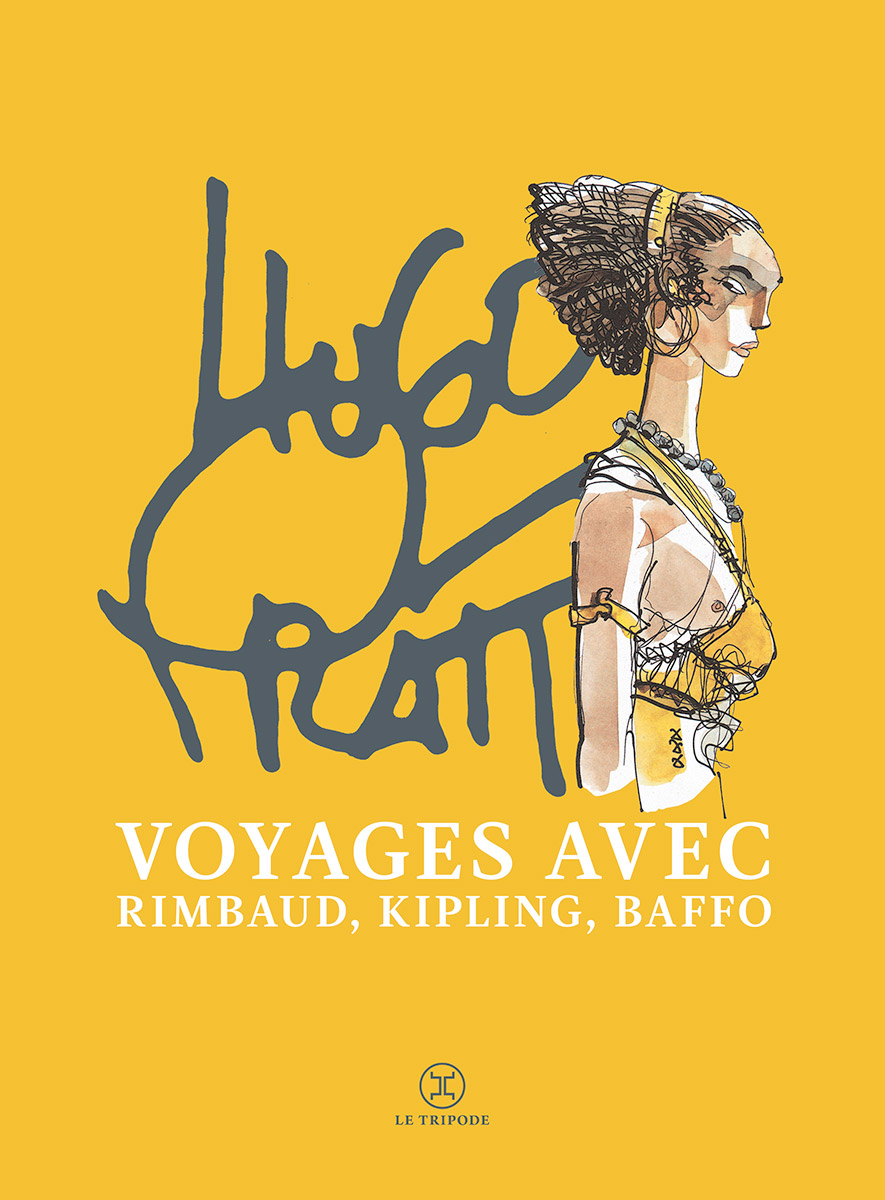 Travels with Rimbaud, Kipling, and Baffo by Hugo Pratt