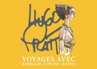 Voyages avec Rimbaud, Kipling et Baffo - Hugo Pratt