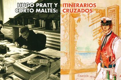Hugo Pratt y Corto Maltés: Itinerarios Cruzados